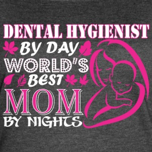 Dental Hygienist By Day Worlds Best Mom By Night - Women's Vintage Sport T-Shirt