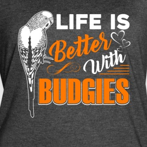 Life Is Better With Budgie Shirt - Women's Vintage Sport T-Shirt