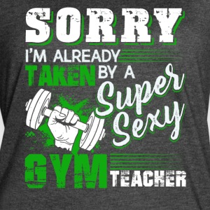I'm Already Taken By A Super Gym Teacher Shirt - Women's Vintage Sport T-Shirt