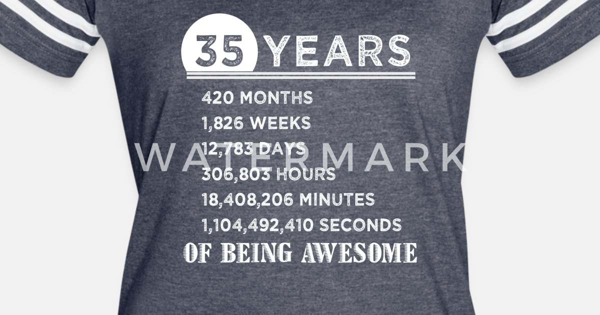 35th Birthday Gifts 35 Years Old Of Being Awesome Womens Vintage Sport T Shirt