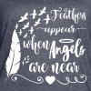 Feathers appear when angels are near - Women's Vintage Sport T-Shirt