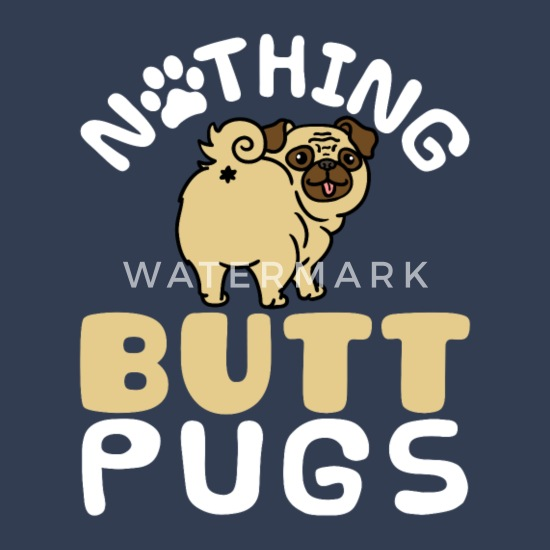 Butt Pugs Funny Gifts Pug Mom Dad