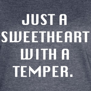 Just a sweetheart with a temper - Women's Vintage Sport T-Shirt