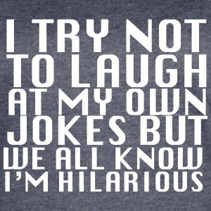 I Try Not To Laugh - Women's Vintage Sport T-Shirt