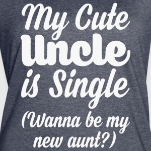 My cute Uncle is single - Women's Vintage Sport T-Shirt