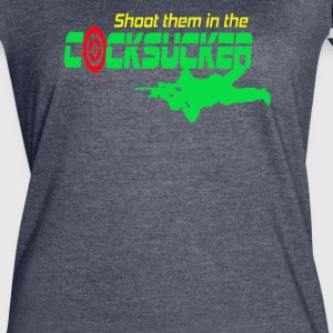 Shoot Them in the Cocksucker - Women's Vintage Sport T-Shirt