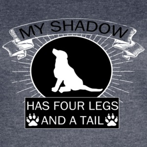 My shadow has FOUR LEGS and a TAIL - Women's Vintage Sport T-Shirt