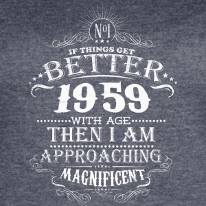 Made in 1959 I am approaching magnificent - Women's Vintage Sport T-Shirt