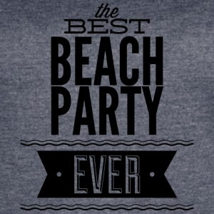 the_best_beach_party_ever - Women's Vintage Sport T-Shirt