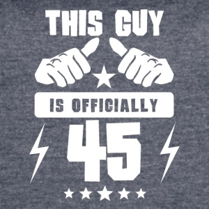 This Guy Is Officially 45 - Women's Vintage Sport T-Shirt