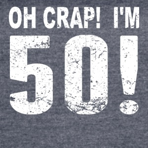 Oh Crap! I'm 50! 50th Birthday - Women's Vintage Sport T-Shirt