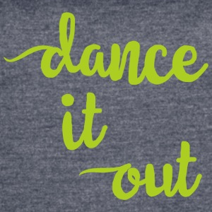 Dance it Out - Women's Vintage Sport T-Shirt