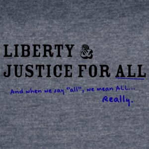 Liberty and Justice for ALL - Women's Vintage Sport T-Shirt