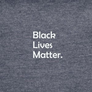 Black Lives Matter - Women's Vintage Sport T-Shirt