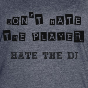 DON'T HATE THE PLAYER HATE THE DJ - Women's Vintage Sport T-Shirt