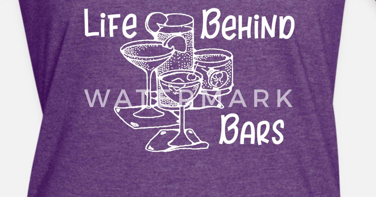 Bartender Life Behind Bars Funny Bartending Gift Women's ...