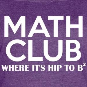 Math Club Where Its Hip To B2 - Women's Vintage Sport T-Shirt