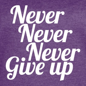 Never Give Up white - Women's Vintage Sport T-Shirt