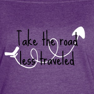 Take The Road Less Traveled - Women's Vintage Sport T-Shirt