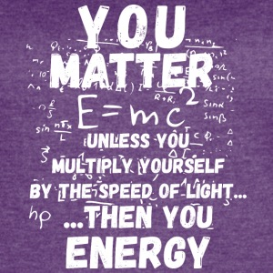 You matter ...then you energy - Women's Vintage Sport T-Shirt