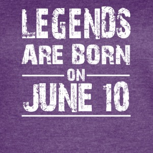 Legends are born on June 10 - Women's Vintage Sport T-Shirt