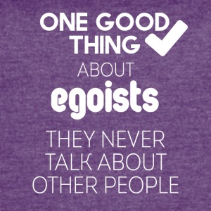 Egoists never talk about other people - Women's Vintage Sport T-Shirt