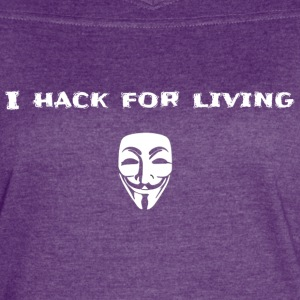 I hack for living - Women's Vintage Sport T-Shirt