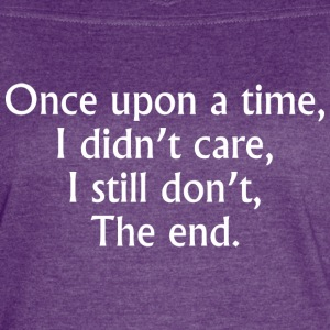 Once Upon A Time I Didnt Care I Still Dont The End - Women's Vintage Sport T-Shirt