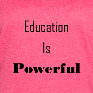 Education Is Powerful - Women's Vintage Sport T-Shirt