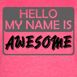 My Name is Awesome - Women's Vintage Sport T-Shirt