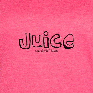 Juice by We Goin' Innn - Women's Vintage Sport T-Shirt