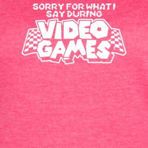 Sorry Video Games - Women's Vintage Sport T-Shirt
