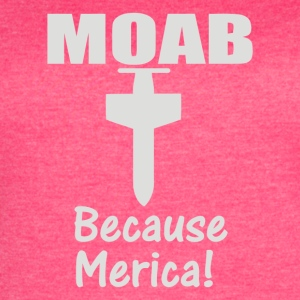 MOAB MILITARY MOTHER OF ALL BOMBS - Women's Vintage Sport T-Shirt