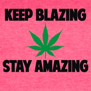 KEEP BLAZING STAY AMAZING WEED MARIJUANA - Women's Vintage Sport T-Shirt