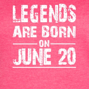 Legends are born on June 20 - Women's Vintage Sport T-Shirt