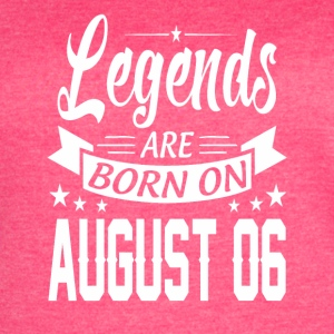 Legends are born on August 06 - Women's Vintage Sport T-Shirt