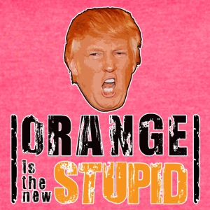 Orange Is The New Stupid - Women's Vintage Sport T-Shirt