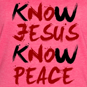 Christian Shirts Know Jesus, Know Peace - Women's Vintage Sport T-Shirt