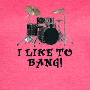 I Like to Bang - Women's Vintage Sport T-Shirt