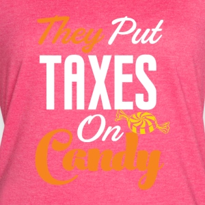 They Put Taxes On Candy! - Women's Vintage Sport T-Shirt