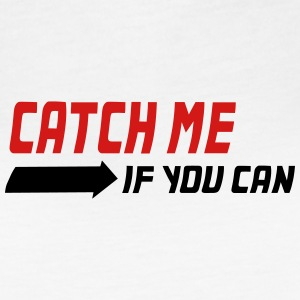 Catch me if you can - Women's Vintage Sport T-Shirt