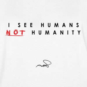 I see humans, not humanity - Women's Vintage Sport T-Shirt