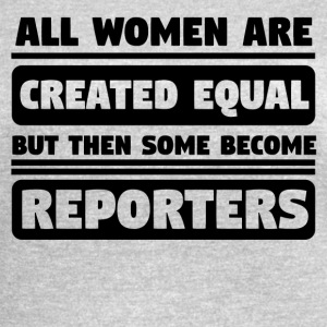 All Women Are Created Equal Some Become Reporters - Women's Vintage Sport T-Shirt