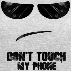 Don t Touch My Phone - Women's Vintage Sport T-Shirt