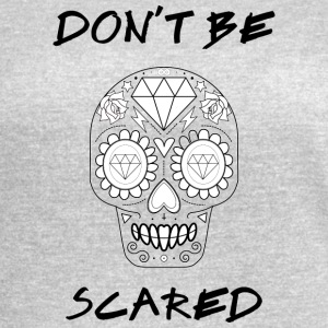 Calavera - Don't be Scared - Women's Vintage Sport T-Shirt