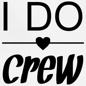 I do crew - Adjustable Apron