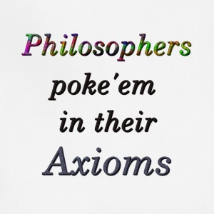 Philosophers poke'em in their Axioms - Adjustable Apron