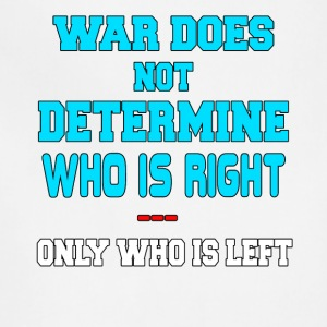 War Does Not Determine Who Is Right - Adjustable Apron