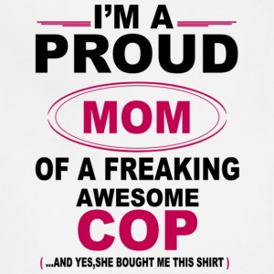 Proud Mom Of A Freaking Awesome Cop T Shirt - Adjustable Apron