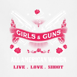 Girls & guns All American women live love shoot - Adjustable Apron